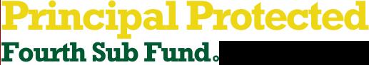 Principal Protected Fourth Sub Fund