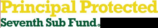 Principal Protected Seventh Sub Fund