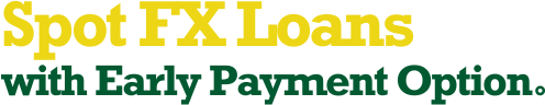 Spot FX Loans with Early Payment Option