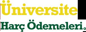 Üniversite Harç Ödemeleri