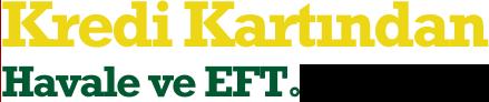 Kredi Kartından Havale ve EFT