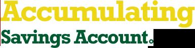 Accumulating Savings Account