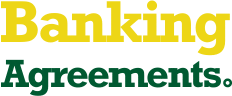 Banking Agreements