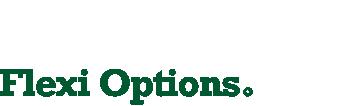 Ready-made Flexi Options