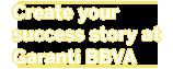 Create your success story at Garanti.