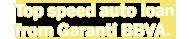 Top speed auto loan from Garanti.